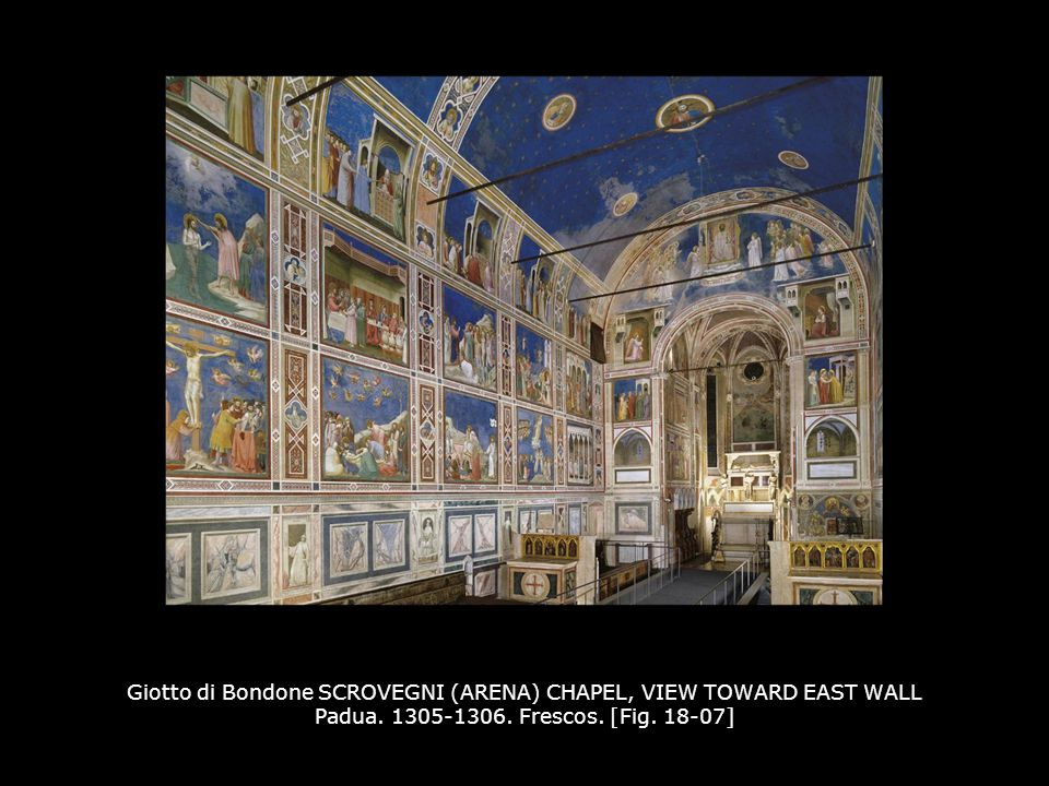 Giotto di Bondone SCROVEGNI (ARENA) CHAPEL, VIEW TOWARD EAST WALL Padua. 1305-1306. Frescos. [Fig. 18-07]